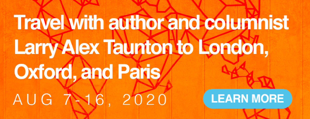 Travel to London, Oxford, Paris with Larry Taunton