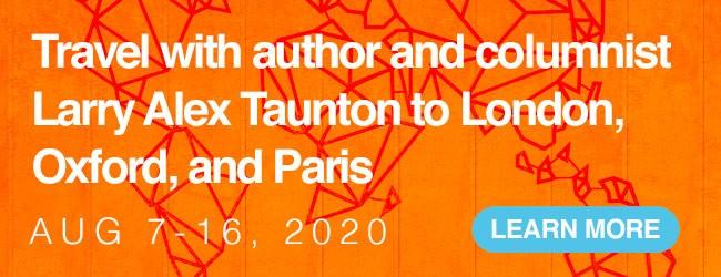 Travel to London, Oxford, Paris with Larry Taunton